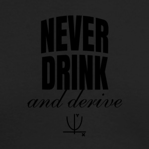 Never drink - Men's Long Sleeve T-Shirt by Next Level