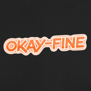 okay-fine - Men's Long Sleeve T-Shirt by Next Level