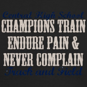 Central High School Champions Train Endure Pain - Men's Long Sleeve T-Shirt by Next Level
