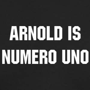 ARNOLD IS NUMERO UNO Schwarzenegger - Men's Long Sleeve T-Shirt by Next Level