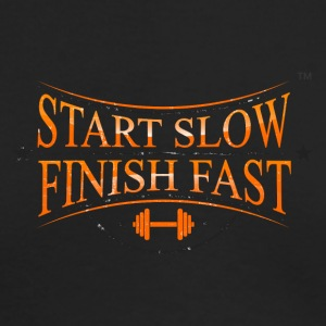 START SLOW FINISH FAST - Men's Long Sleeve T-Shirt by Next Level