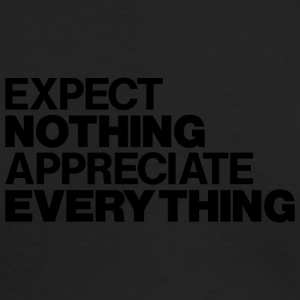 EXPECT NOTHING APPRECIATE EVERYTHING - Men's Long Sleeve T-Shirt by Next Level