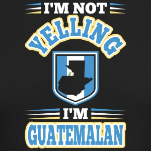 Im Not Yelling Im Guatemalan - Men's Long Sleeve T-Shirt by Next Level