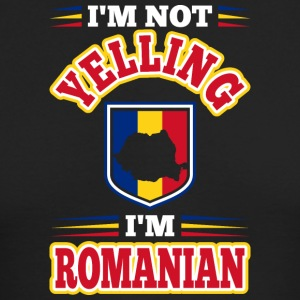 Im Not Yelling Im Romanian - Men's Long Sleeve T-Shirt by Next Level