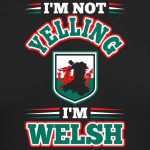 Im Not Yelling Im Welsh - Men's Long Sleeve T-Shirt by Next Level