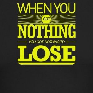 Whe you go nothing you got nothing losee - Men's Long Sleeve T-Shirt by Next Level