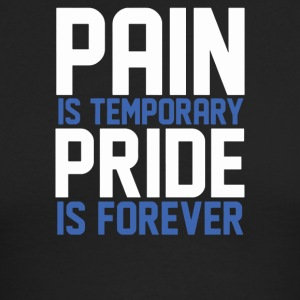 Pain Is Temporary Pride Is Forever - Men's Long Sleeve T-Shirt by Next Level