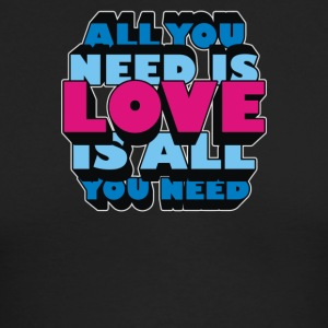 All you need is LOVE is all you need - Men's Long Sleeve T-Shirt by Next Level