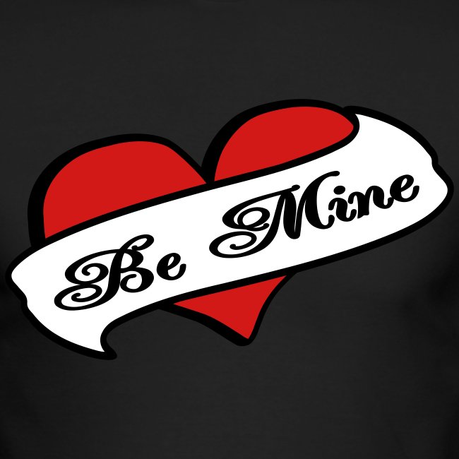 Who U Be Tees Be Mine Heart Banner Tattoo Mens Long Sleeve T Shirt By Next Level