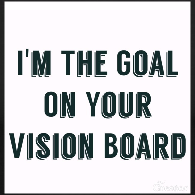 I'm YOUR goal