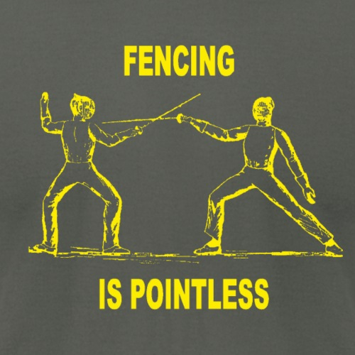 Fencing Is Pointless - Men's Jersey T-Shirt