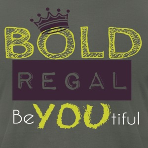 Be Bold Be Regal - Men's T-Shirt by American Apparel