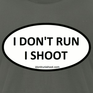 I DON'T RUN I SHOOT - Men's T-Shirt by American Apparel