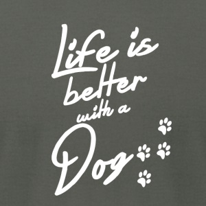 Life is better with a Dog - Men's T-Shirt by American Apparel