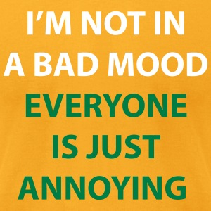 I'm Not In A Bad Mood - Men's T-Shirt by American Apparel