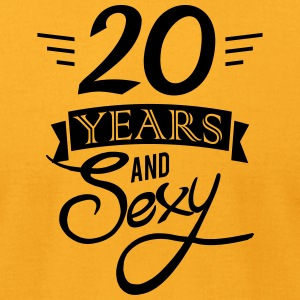 20 years and sexy - Men's T-Shirt by American Apparel