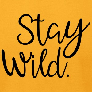 Stay Wild - Men's T-Shirt by American Apparel