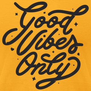 Good vibes only - Men's T-Shirt by American Apparel
