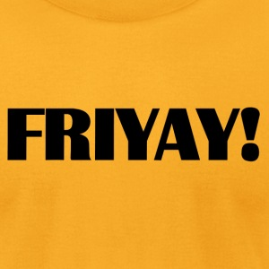FRIYAY! - Men's T-Shirt by American Apparel