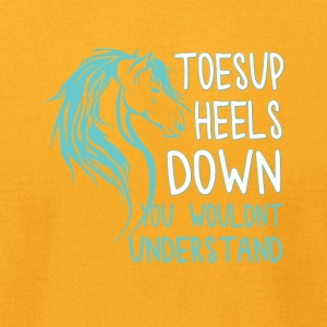 toesup heels down you wouldnt understand - Men's T-Shirt by American Apparel