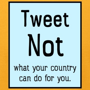 Tweet NOT what your country can do for you. - Men's T-Shirt by American Apparel