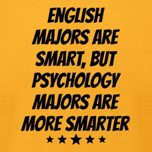 Psychology Majors Are More Smarter - Men's T-Shirt by American Apparel