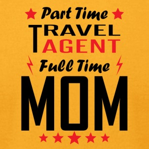 Part Time Travel Agent Full Time Mom - Men's T-Shirt by American Apparel