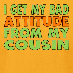 I Get My Bad Attitude From My Cousin - Men's T-Shirt by American Apparel