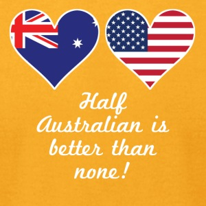 Half Australian Is Better Than None - Men's T-Shirt by American Apparel
