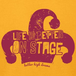 Life Is Better On Stage Butler High Drama - Men's T-Shirt by American Apparel