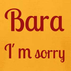 Bara I'm sorry - [red text] - Men's T-Shirt by American Apparel