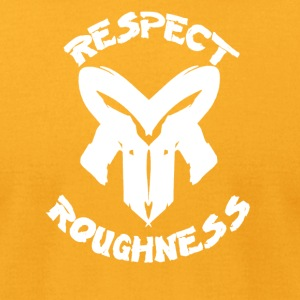 Respect Roughness Design - Men's T-Shirt by American Apparel