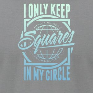 Only keep squars in my circle - Men's T-Shirt by American Apparel