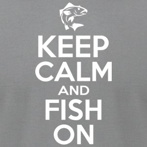 Keep Calm And Fish On - Men's T-Shirt by American Apparel