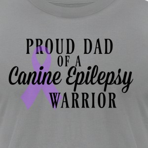 Proud Dad of a Canine Epilepsy Warrior - Men's T-Shirt by American Apparel