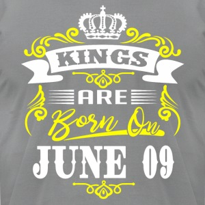 Kings are born on JUNE 09 - Men's T-Shirt by American Apparel
