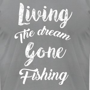 Living the Dream Gone Fishing Top - Men's T-Shirt by American Apparel