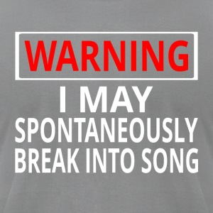 Warning: I May Spontaneously Break Into Song - Men's T-Shirt by American Apparel
