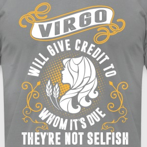 Virgo Will Give Credit To Whom Its Due Theyre Not - Men's T-Shirt by American Apparel
