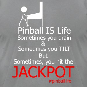 Pinball IS Life - Men's T-Shirt by American Apparel