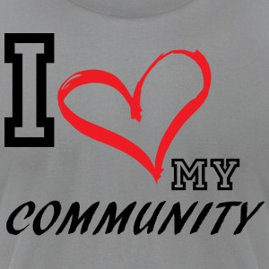 I_LOVE_MY_COMMUNITY - Men's T-Shirt by American Apparel
