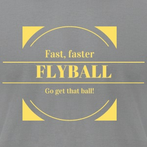 Fast, faster, Flyball - Men's T-Shirt by American Apparel