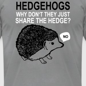 Hedgehogs Cant Share - Men's T-Shirt by American Apparel