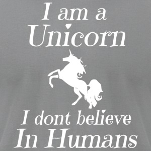 I am a Unicorn I dont believe in Humans - Men's T-Shirt by American Apparel