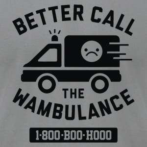 Better Call The Wambulance - Men's T-Shirt by American Apparel
