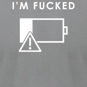 I m Fucked Battery Low - Men's T-Shirt by American Apparel