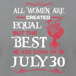 The Best Woman Born On July 30 - Men's T-Shirt by American Apparel