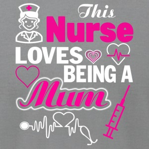 This Nurse Loves Being A Mum T Shirt - Men's T-Shirt by American Apparel