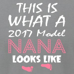 This Is What A 2017 Model Nana Looks Like T Shirt - Men's T-Shirt by American Apparel