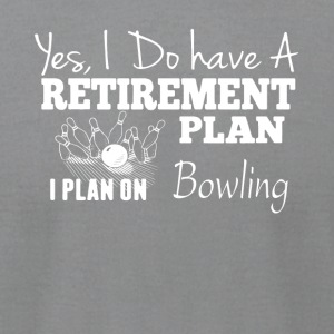 Retirement Plan On Bowling Tee Shirt - Men's T-Shirt by American Apparel